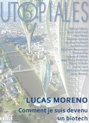 Comment je suis devenu un biotech de Lucas MORENO