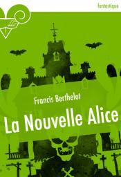 La Nouvelle Alice de Francis BERTHELOT