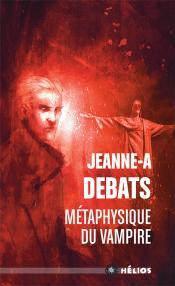 Métaphysique du vampire de Jeanne-A  DEBATS