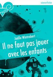 Il ne faut pas jouer avec les enfants de Joëlle WINTREBERT