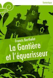 La Gantière et l'équarisseur de Francis BERTHELOT