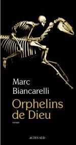 Orphelins de Dieu de Marc BIANCARELLI (ACTES SUD)