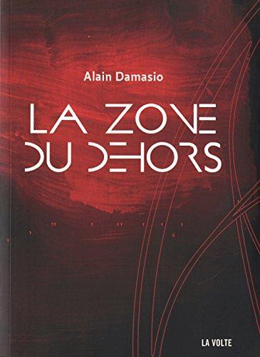 La Zone du dehors d'Alain Damasio (La Volte)