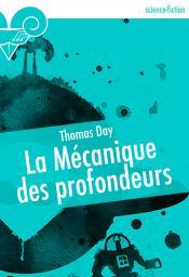 La Mécanique des profondeurs de Thomas DAY