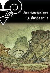 Le Monde enfin de Jean-Pierre ANDREVON