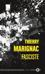 Fasciste de Thierry MARIGNAC