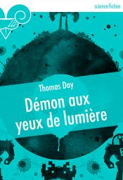 Démon aux yeux de lumière de Thomas DAY