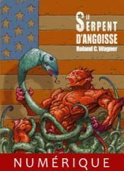 Le Serpent d'angoisse de Roland C. WAGNER