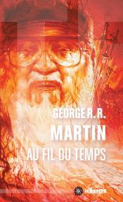 Au fil du temps de George R. R. MARTIN