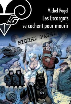 Les Escargots se cachent pour mourir de Michel PAGEL