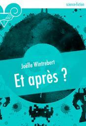 Et après ? de Joëlle WINTREBERT