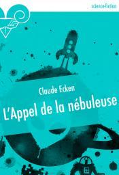 L'Appel de la nébuleuse de Claude ECKEN