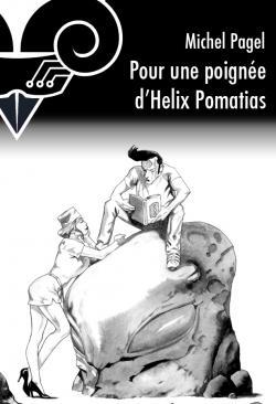 Pour une poignée d'helix pomatias de Michel PAGEL