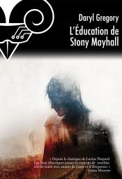 L'Éducation de Stony Mayhall de Daryl GREGORY