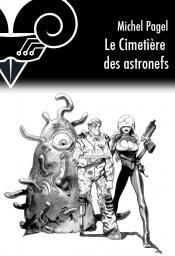 Le Cimetière des astronefs de Michel PAGEL