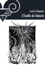 L'Écaille de Taborin de Lucius SHEPARD
