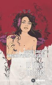 Le Guide des fées de Audrey CANSOT, Virginie D'AVRAY-BARSAGOL