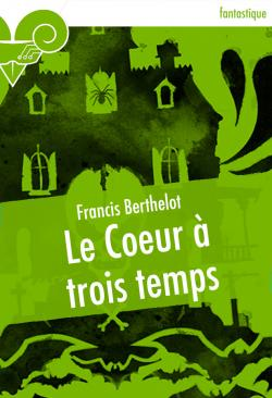 Le Cur  trois temps de Francis BERTHELOT