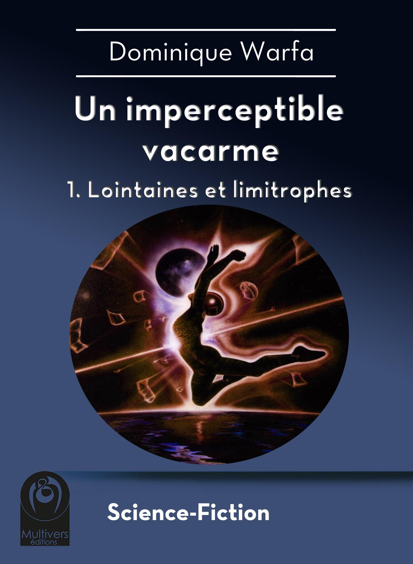 Un imperceptible vacarme – 1. Lointaines et limitrophes