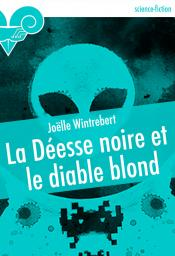 La Desse noire et le diable blond de Jolle WINTREBERT
