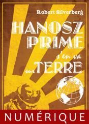 Hanosz Prime s'en va sur Terre (nouvelle) de Robert SILVERBERG