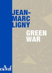 Green War de Jean-Marc  LIGNY