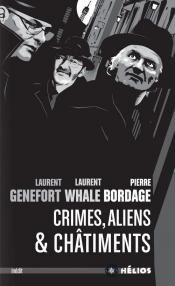 Crimes, aliens et châtiments de Pierre BORDAGE, Laurent  GENEFORT, Laurent WHALE