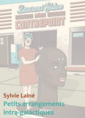 Petits arrangements intra-galactiques de Sylvie LAINÉ