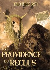 La Providence du reclus de Timothée REY