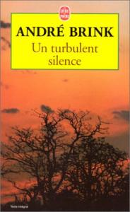 Un turbulent silence de André BRINK (LIVRE DE POCHE)