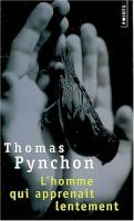 L'homme qui apprenait lentement de Thomas PYNCHON (Points)