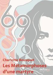 Les Métamorphoses d'une martyre (nouvelle) de Charlotte BOUSQUET