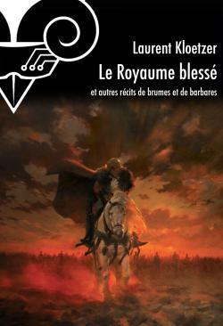 Le Royaume blessé de Laurent KLOETZER