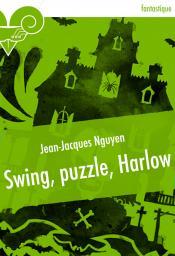 Swing, puzzle, Harlow de Jean-Jacques NGUYEN
