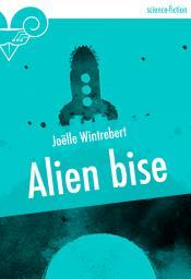 Alien bise de Joëlle WINTREBERT