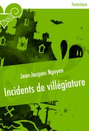 Incidents de villégiature de Jean-Jacques NGUYEN