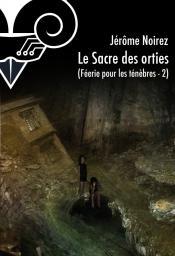 Le Sacre des orties de Jérôme  NOIREZ