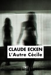 L'Autre Cécile de Claude ECKEN
