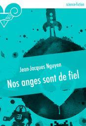 Nos anges sont de fiel de Jean-Jacques NGUYEN