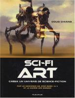 Sci-fi Art : Cr�er un univers de science-fiction de Doug CHIANG (Fleurus)
