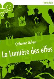 La Lumière des elfes de Catherine DUFOUR