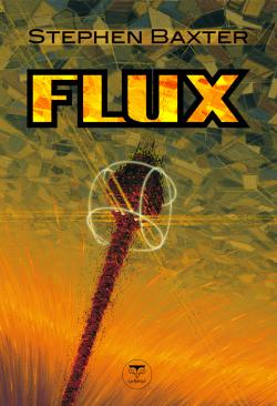 Flux de Stephen BAXTER