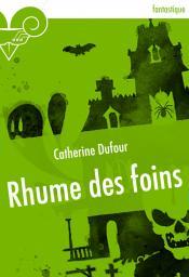 Rhume des foins de Catherine DUFOUR