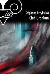 Club Uranium de Stéphane PRZYBYLSKI