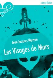 Les Visages de Mars de Jean-Jacques NGUYEN