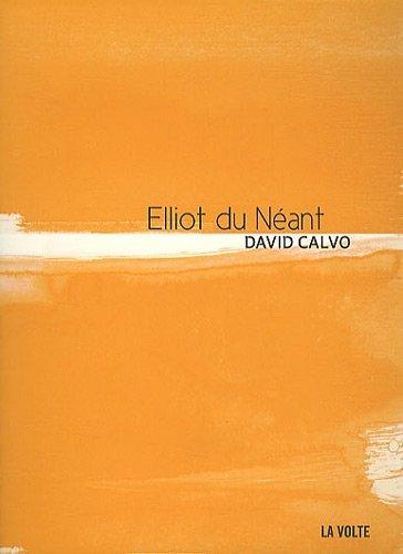 Elliot du Néant de David Calvo (La Volte)
