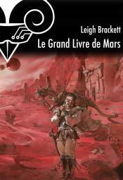 Le Grand Livre de Mars de Leigh BRACKETT