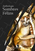 Anthologie Sombres Félins
