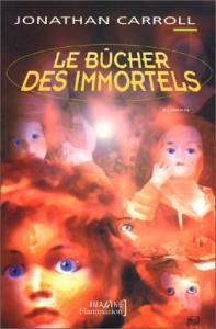 Le Bûcher des immortels de Jonathan CARROLL (Imagine)