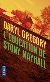 L'Éducation de Stony Mayhall de Daryl GREGORY (Pocket SF)